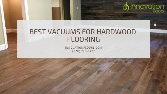 Best Vacuums for Hardwood Flooring